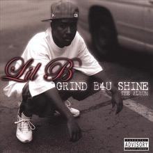Grind B4u Shine