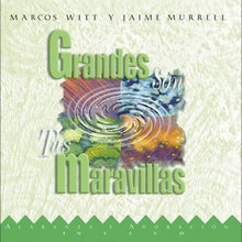 Grandes Son Tus Maravillas (With Jaime Murrell)