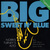 Big Sweet And Blue