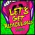 Let's Get Ridiculous (CDS)