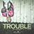 Trouble (CDS)