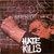 Hate Kills (Reissued 2010)