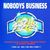Nobodys Business (Vinyl)