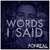 Words I Said