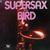 SuperSax Plays Bird
