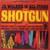 Shotgun (Vinyl)