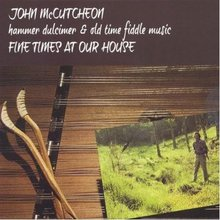 Fine Times At Our House: Hammer Dulcimer & Old Time Fiddle Music (Vinyl)