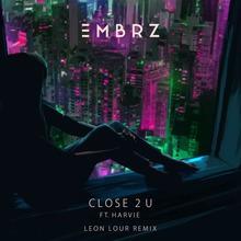 Close 2 U (Leon Lour Remix) (CDS)