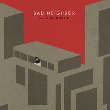 Bad Neighbor (Instrumentals)