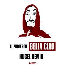 Bella Ciao (Hugel Remix) (CDS)