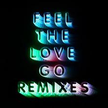 Feel The Love Go (Remixes)