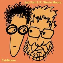 Fairmoore (With Jad Fair)