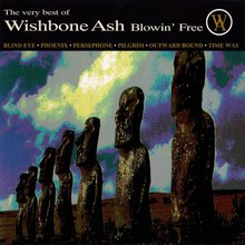 The Very Best Of Wishbone Ash Blowin' Free