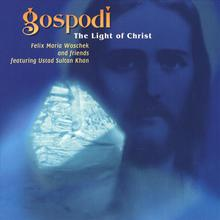 Gospodi - The Light Of Christ