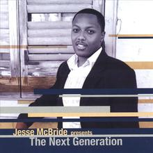 "Jesse Mcbride Presents ""the Next Generation"""