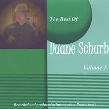 The Best Of Duane Schurb Volume 1