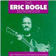 The Eric Bogle Songbook (Reissued 1989)