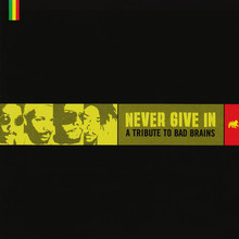 Never Give In: A Tribute To Bad Brains (CDS)