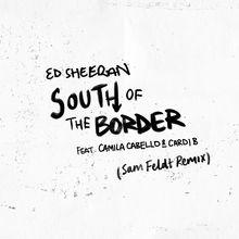South Of The Border (Sam Feldt Remix) (CDS)