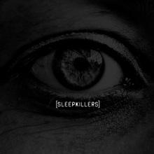 Sleepkillers