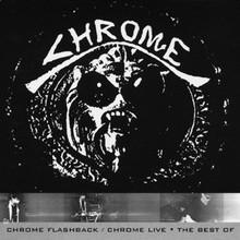 Chrome Flasheback - Chrome Live CD1