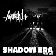 Shadow Era, Pt. 1 CD1