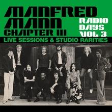 Radio Days, Vol. 3: Manfred Mann Chapter Three (Live Sessions & Studio Rarities)