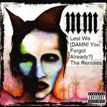 Lest We [Damn! You Forgot Already?] The Remixes