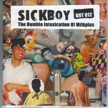 The Humble Intoxication Of Sickboy