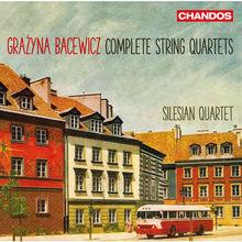 Bacewicz - Complete String Quartets CD1