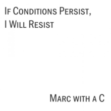 If Conditions Persist, I Will Resist EP