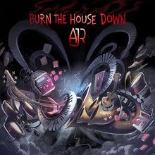 Ajr - Burn The House Down (CDS) Mp3 Album Download