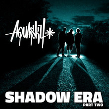 Shadow Era, Pt. 2 CD1