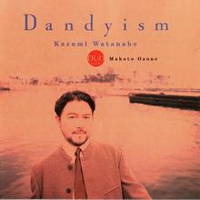 Dandyism (With Makoto Ozone)