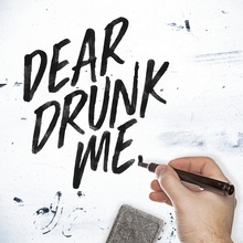 Dear Drunk Me (CDS)