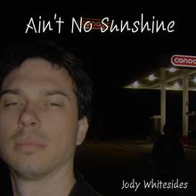 Ain't No Sunshine - Single