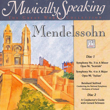 "Mendelssohn Symphony No. 3 ""Scottish,"" Symphony No. 4 ""Italian,"" Musically Speaking"