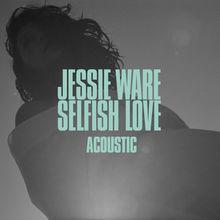 Selfish Love (Acoustic) (CDS)