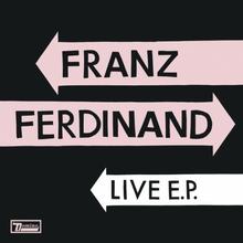 Franz Ferdinand Live E.P.