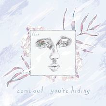 Come Out. You're Hiding (Deluxe Edition)
