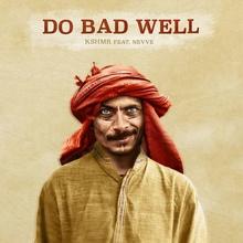 Do Bad Well (CDS)