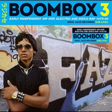 Boombox 3: Early Independent Hip Hop, Electro And Disco Rap 1979-83 CD1