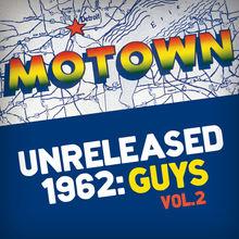 Motown Unreleased 1962: Guys Vol. 2
