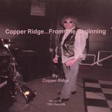 Copper Ridge...From The Beginning