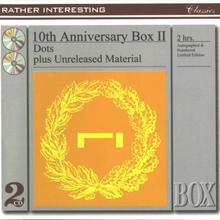 10th Anniversary Box II CD2