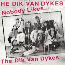 Nobody Likes The Dik Van Dykes