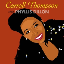 Carroll Thompson Sings Phyllis Dillon