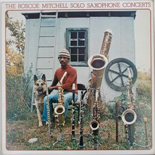The Roscoe Mitchell Solo Saxophone Concerts (Vinyl)