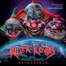 Killer Klowns From Outer Space: Reimagined (Music From The Film)