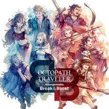 Octopath Traveler Arrangements Break & Boost